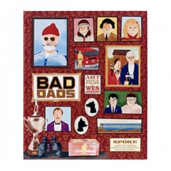 Bad Dads: The Wes Anderson...